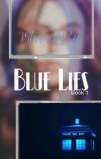 Blue Lies// doctor who by mturner9532
