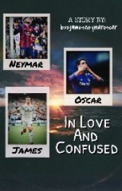 In love and confused (A James Rodriguez  Neymar Jr. and Oscar Fan Fiction) by fcbarcelcna