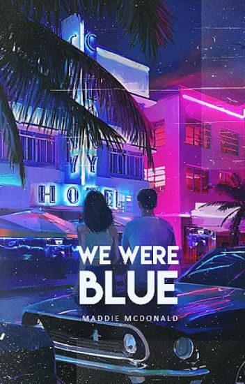 We Were Blue // Completed