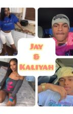 Jay and Kaliyah(ON HOLD!) by LiyahTheeAuthour