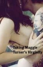 Taking Maggie Turner's virginity by Cryaotic_PTV