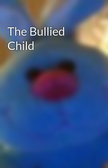 The Bullied Child by JacquelineDriggers