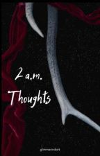Your 2 a.m. Thoughts by glimmerindark