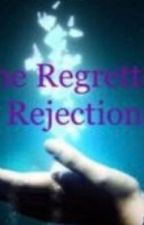 The Regretted Rejection by mockingjay4610