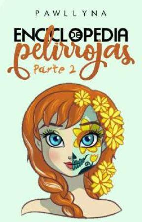 ENCICLOPEDIA DE PELIRROJAS (Pt. 2) by Pawllyna