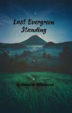 Last Evergreen Standing [Slow Updates] by lovenshit