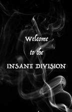 Welcome the the Insane Division by MaraThan