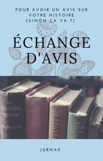 ÉCHANGE D'AVIS, proposez moi votre histoire