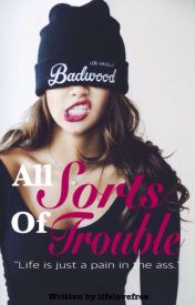 All Sorts of Trouble by lifelovefree