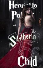 Henrietta Potter and The Slytherin Child - Book 2 (A Draco Malfoy fanfic) by Slytherin_84
