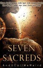 Seven Sacreds by AndUCallMeWeird