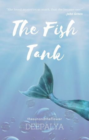 The Fish Tank by thesunandtheflower