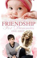 Friendship For Dummies (One-shot) by ellainwonderland