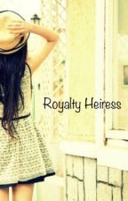 Royalty Heiress by kittycatie1129