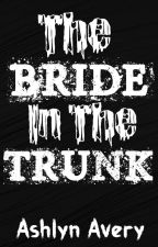 The Bride in the Trunk by 5belive