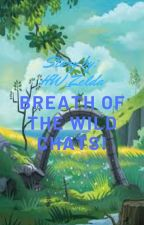 Breath of the Wild Chats by Queen_Leah_of_Narnia