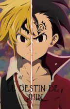 Le Destin de Jhin // Fanfic Seven Deadly Sins by x0xLee