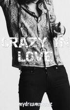 Crazy In Love by mydreamshazz