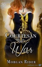 Courtesan of War | A Regency Romance by neverfakeit