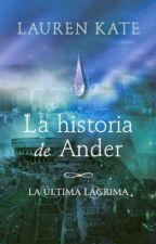 La Historia de Ander- Last Day of Love by IDKEtsuko