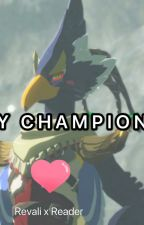 My Champion | Revali x Reader by sfreptilian