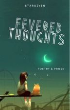 fevered thoughts by stargiven