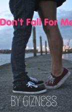 Don't Fall For Me by gizness