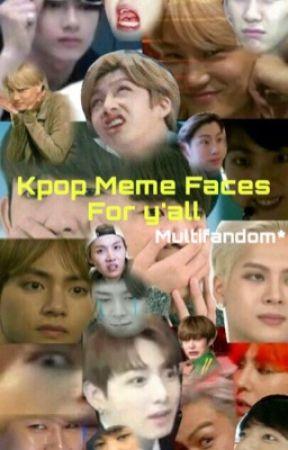Kpop Meme Faces For Y All Seventeen Memes Pt Ii Wattpad