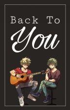 Back to You (BakuDeku / AU) by feralbakudeku