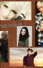 ALWAYS AND FOREVER(RINESSA,RAURA,RYDELLINGTON) by blaise_28