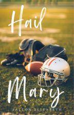 Hail Mary | January 2020 by BornToWrite47