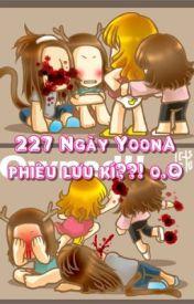 [LONGFIC] 227 Ngày Yoona Phiêu Lưu Kí [Full] Yoonsic by JessJJ