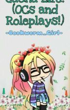 Gacha Life (OCs and Roleplays!) by -Bookworm_Girl-