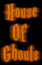 House Of Ghouls (The Human Ghoul Sequel) by Lance1889