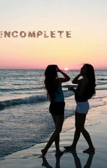 Incomplete (Camren)