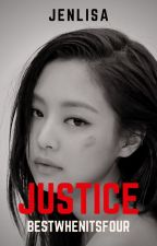 Justice || jenlisa by bestwhenitsfour