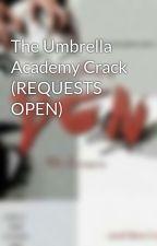 The Umbrella Academy Crack (REQUESTS OPEN) by montytheuwu
