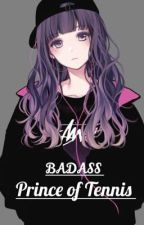Badass (Prince of Tennis FF) by myheroacedemia