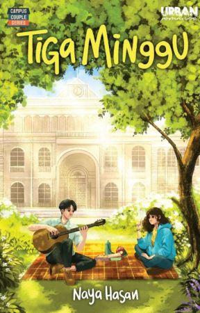 [CAMPUS COUPLE] Naya Hasan - Tiga Minggu by nourapublishing