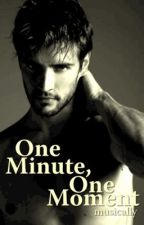 One Minute, One Moment (BoyxBoy) [One-shot] by musically