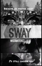Sway(Wattys 2015) by Misswaters7