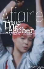 Affaire With The Teacher -pjm- by cuteypjm_