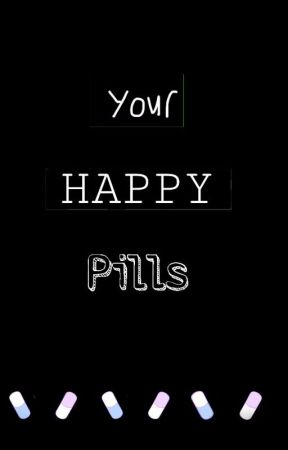 Your Happy Pills || Kpop One Shots by ItsMe_Demeter