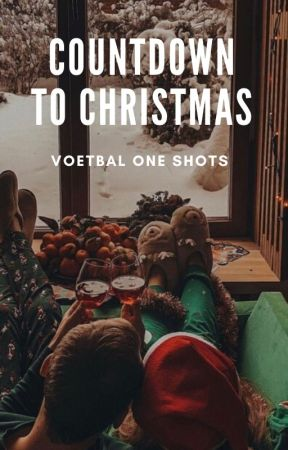 Countdown to Christmas - Voetbal One Shots by Celientje
