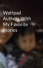 Wattpad Authors With My Favorite Stories by jay-el-ae-bee