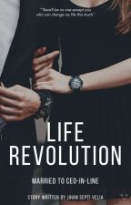 Life Revolution (Book One) by JihanSepti