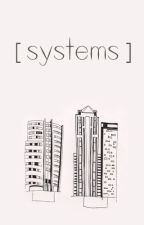 Systems by arsenciel