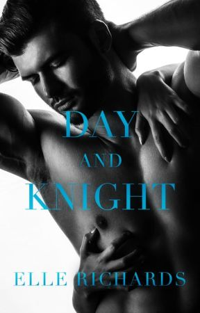 Day & Knight by authorElleRichards