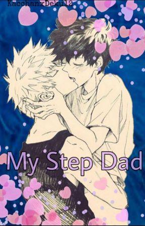 My Step Dad-BakuDeku by KacchanxDeku12