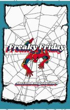 Freaky Friday ✓ by The13thdemigodwizard